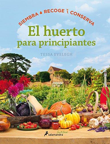 Huerto Para Principiantes, El (Salamandra Fun & Food)