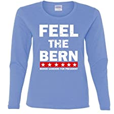 Ladies Long Sleeve: Feel The Bern Bernie Sanders Shirt