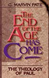 End of the Age Has Come, The (0310383013) by Pate, C. Marvin