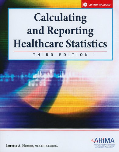 Calculating and Reporting Healthcare Statistics, 3rd Edition