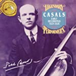 Pablo Casals: The Early Recordings 19...