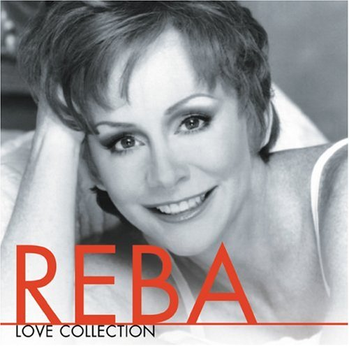 Reba McEntire - Love Collection - Zortam Music