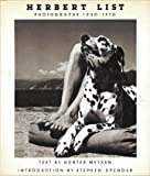 HERBERT LIST: Photographs 1930-1970. Introduction by Stephen Spender. (0500540713) by Metken, Günter.