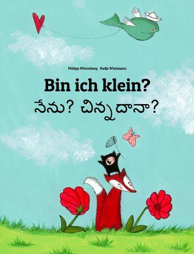 Philipp Winterberg - Bin ich klein? Nenu? Cinnadana?: Kinderbuch Deutsch-Telugu (zweisprachig/bilingual)