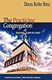 The Practicing Congregation: Imagining a New Old Church