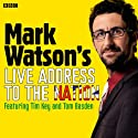 Mark Watson's Live Address to the Nation (Complete) Radio/TV Program by Mark Watson Narrated by Mark Watson