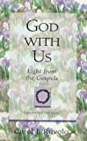 img - for God with Us: Light from the Gospels (Light for Your Path) book / textbook / text book