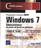 echange, troc Philippe PAÏOLA - Windows 7 - Administrateur de postes de travail Windows 7 - Préparation à l'examen MCITP 70-686