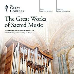 The Great Works of Sacred Music Lecture