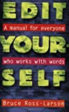Edit Yourself: A Manual for Everyone Who Works with Words (0393313263) by Bruce Ross-Larson