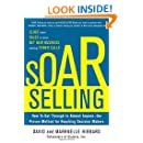 SOAR Selling: How To Get Through to Almost Anyonethe Proven Method for Reaching Decision Makers