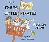 The Three Little Pirates (Book & CD) Georgie Adams