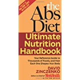 The Abs Diet Ultimate Nutrition Handbook: Your Reference Guide to Thousands of Foods, and How Each One Shapes Your Body ~ David Zinczenko