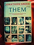 Them: Voices from the Immigrant Community in Contemporary Britain (0436200058) by Green, Jonathon
