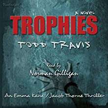 Trophies Audiobook by Todd Travis Narrated by Norman Gilligan
