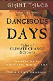 img - for Giant Tales Dangerous Days: Tales of Climate Change & Crowns (Giant Tales 3-Minute Stories) (Volume 4) book / textbook / text book