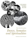 Dance, Somatics and Spiritualities: Contemporary Sacred Narratives (English Edition)