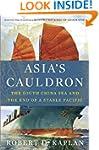 Asia's Cauldron: The South China Sea...