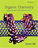 Organic Chemistry: Structure and Reactivity (0618318097) by Seyhan N. Ege