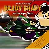 Brady Brady: And the Super Skater