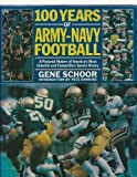 img - for 100 Years of Army-Navy Football 1st edition by Schoor, Gene, Dawkins, Pete (1989) Hardcover book / textbook / text book
