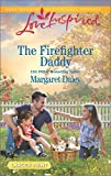 img - for The Firefighter Daddy (Love Inspired (Large Print)) book / textbook / text book