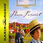 Plain Pursuit: Daughters of the Promise, Book 2 (       UNABRIDGED) by Beth Wiseman Narrated by Renee Ertl