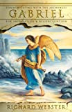 Gabriel: Communicating with the Archangel Gabriel for Inspiration and Reconciliation (Angels)