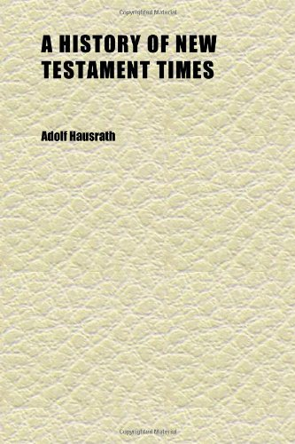 A History of New Testament Times (Volume 2)