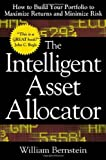 img - for The Intelligent Asset Allocator: How to Build Your Portfolio to Maximize Returns and Minimize Risk by Bernstein, William J. (2000) Hardcover book / textbook / text book