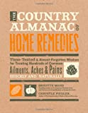 img - for The Country Almanac of Home Remedies: Time-Tested & Almost Forgotten Wisdom for Treating Hundreds of Common Ailments, Aches & Pains Quickly and Naturally book / textbook / text book