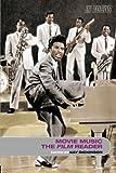 Movie Music, The Film Reader (In Focus: Routledge Film Readers)