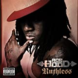 Ace Hood / Ruthless