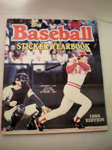 Topps Baseball Sticker Yearbook 1986 Edition [Cover Picture -- September 11, 1985 Pete Rose Sets A-Time Hit Record -- 4192!]
