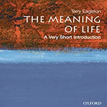 The Meaning of Life: A Very Short Introduction Audiobook by Terry Eagleton Narrated by Jay Snyder