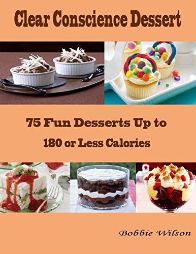 clear-conscience-dessert-75-fun-desserts-up-to-180-or-less-calories
