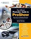 img - for By James Karney - The Photodex Official Guide to Proshow: 1st (first) Edition book / textbook / text book
