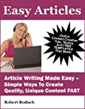 img - for Easy Articles - Article Writing Made Easy: Simple Ways To Create Quality, Unique Content FAST (Content Creation) book / textbook / text book