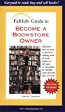 FabJob Guide to Become a Bookstore Owner (FabJob Guides)