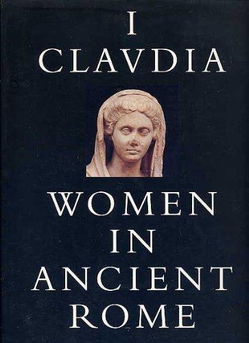 I Claudia: Women in Ancient Rome