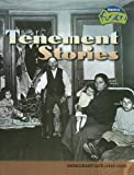 img - for Tenement Stories: Immigrant Life (1835-1935) (American History Through Primary Sources) book / textbook / text book