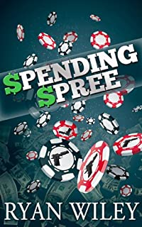 (FREE on 7/30) Spending Spree by Ryan Wiley - http://eBooksHabit.com