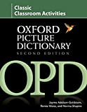 img - for Oxford Picture Dictionary Classic Classroom Activities: Teacher resource of reproducible activities to help develop cooperative critical thinking and ... skills. (Oxford Picture Dictionary 2E) book / textbook / text book
