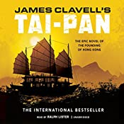 Tai-Pan: The Epic Novel of the Founding of Hong Kong: The Asian Saga, Book 2 | James Clavell