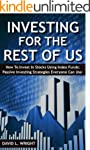 INVESTING FOR THE REST OF US: How To...