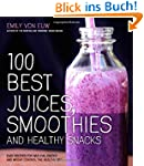 100 Best Juices, Smoothies and Health...