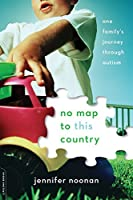 No Map to This Country: One Family's Journey through Autism