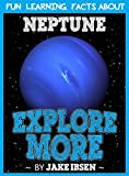 Fun Learning Facts About Neptune: Illustrated Fun Learning For Kids (Explore More Book 1)
