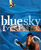 Blue sky:the art of computer animation : featuring Ice Age and Bunny