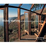 Mickey Muennig: Dreams and Realizations for a Living Architecture
